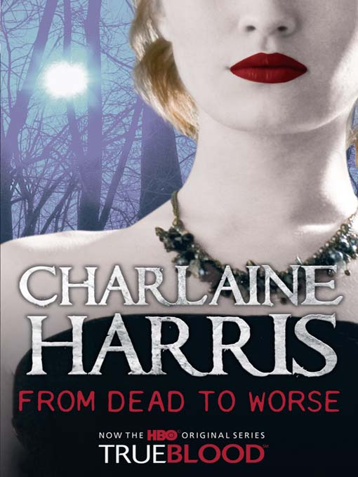 From Dead to Worse  Charlaine Harris From Dead To Worse