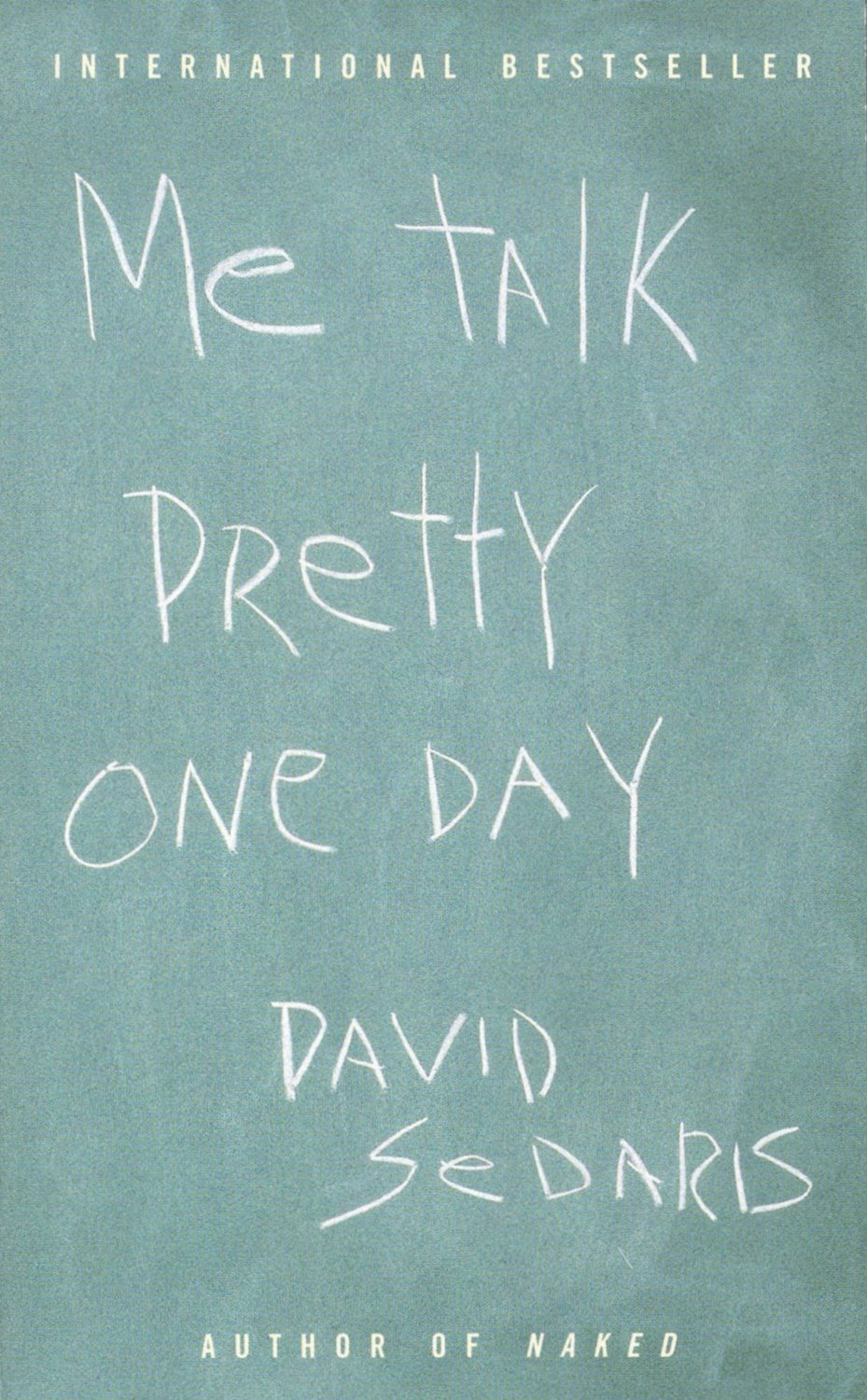 me talk pretty one day david sedaris s stuff sedaris metalkprettyoneday