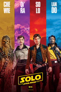 Film poster for Solo, showing Chewbacca, Qi'Ra, Solo and Lando in front of a colorful background.