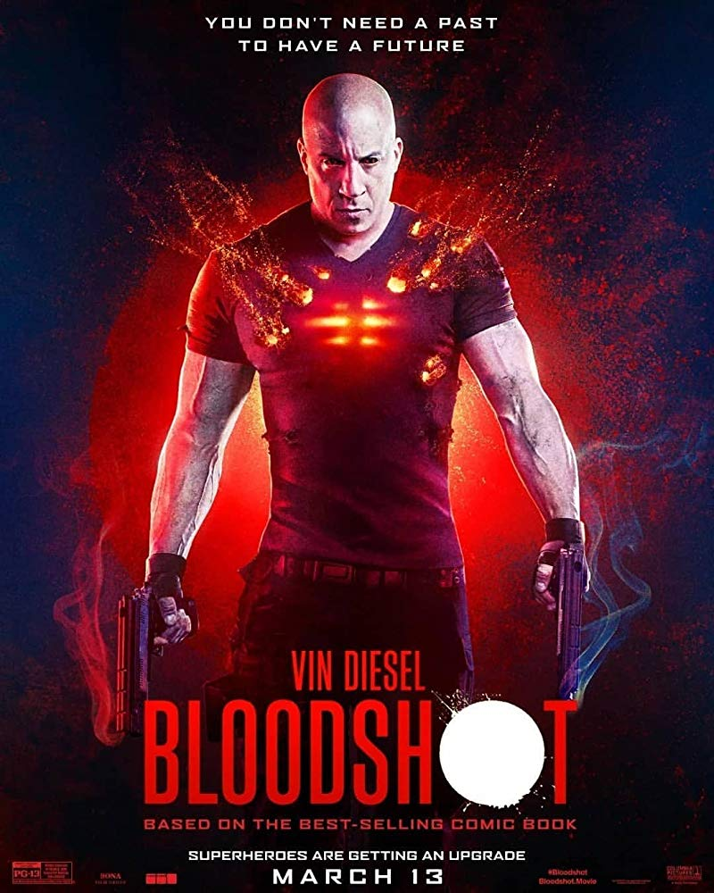The film poster showing Ray/Bloodshot (Vin Diesel) walking towards the camera, a smoking gun in each hand, his chest glowing and pierced by bullet holes.